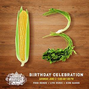 Farmers Market 13th Birthday is June 5th
